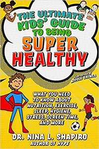 The Ultimate Kid's Guide to Being Super Healthy